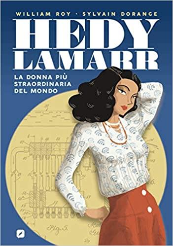William Roy, Sylvain Dorange Hedy Lamarr. La donna più straordinaria del mondo