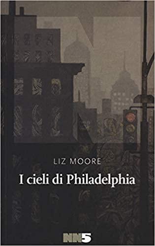 Liz Moore I cieli di Philadelphia