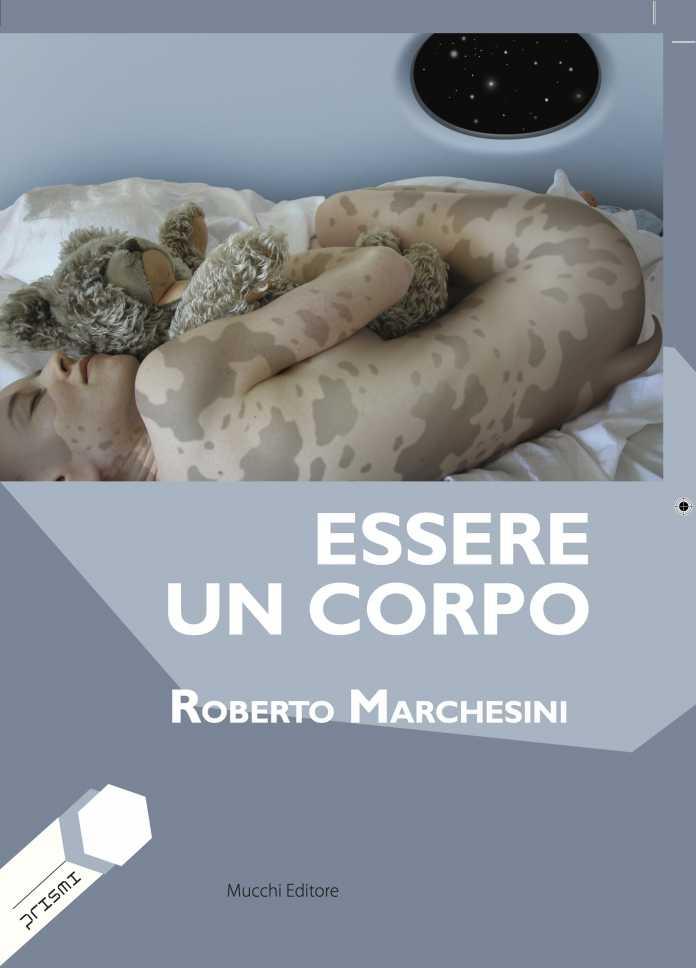 Roberto Marchesini Essere un corpo