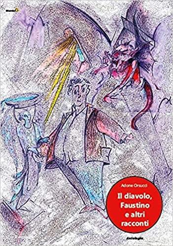 Adone Orsucci, Il diavolo, Faustino e altri racconti