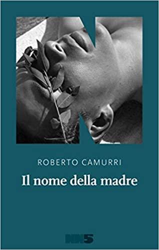 Roberto Camurri Il nome della madre