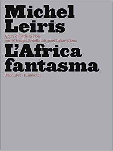 Michel Leiris, L'Africa fantasma,