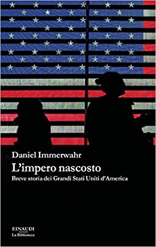 Daniel Immerwahr, L'impero nascosto. Breve storia dei Grandi Stati Uniti d'America