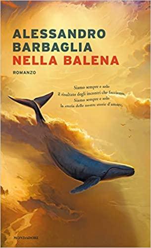 Alessandro Barbaglia, Nella balena