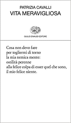 Patrizia Cavalli, Vita meravigliosa