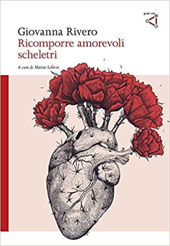 Giovanna Rivero, Ricomporre amorevoli scheletri