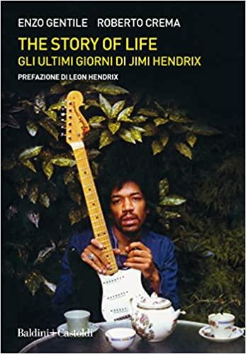 Enzo Gentile, Roberto Crema, The story of life. Gli ultimi giorni di Jimi Hendrix