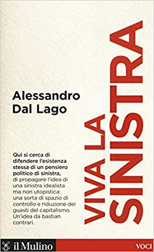 Alessandro Dal Lago, Viva la sinistra