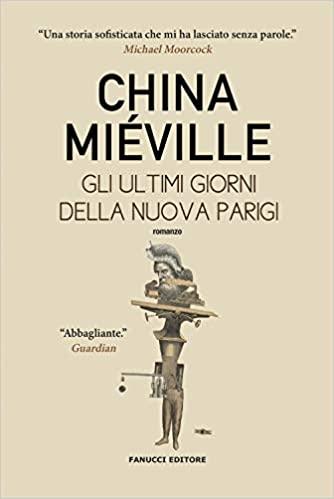 China Miéville, Gli ultimi giorni della nuova Parigi