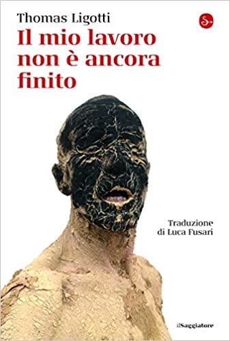 Thomas Ligotti, Il mio lavoro non è ancora finito