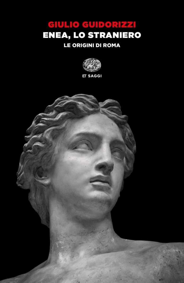Giulio Guidorizzi, Enea, lo straniero. Le origini di Roma