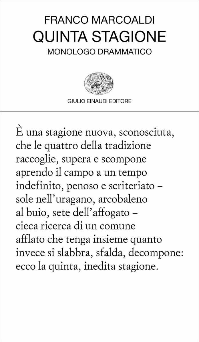 Franco Marcoaldi, Quinta stagione. Monologo drammatico