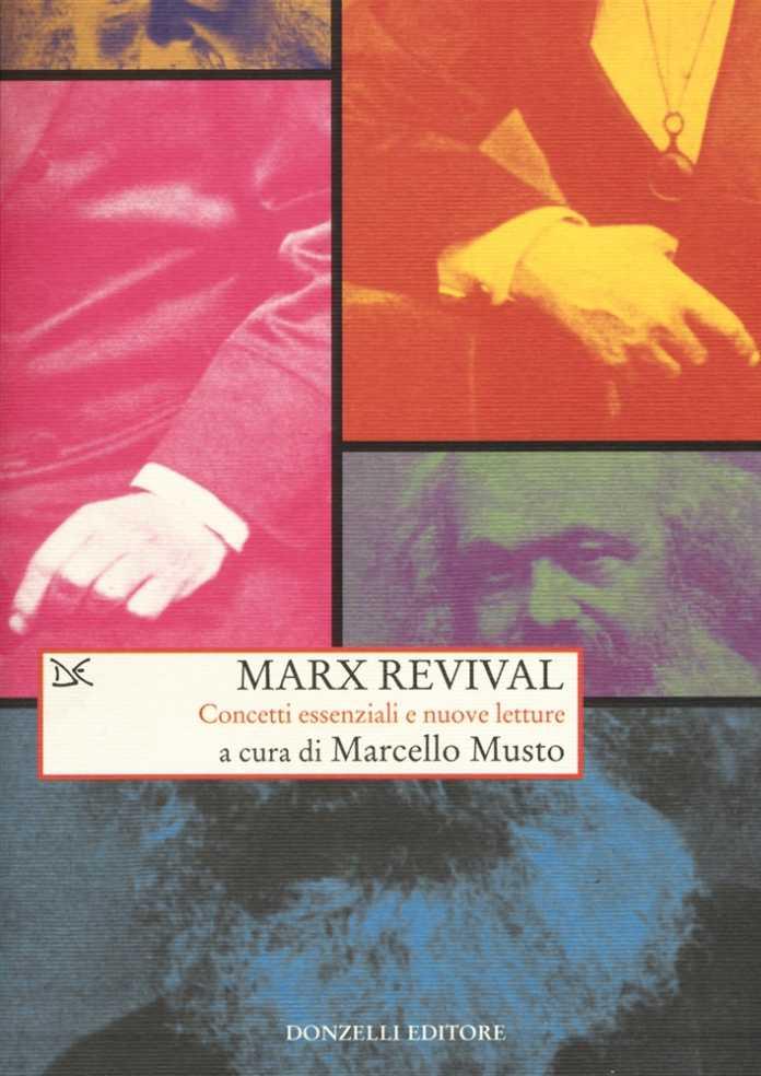 Marcello Musto (a cura di), Marx revival. Concetti essenziali e nuove letture