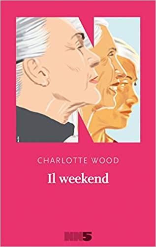 Charlotte Wood, Il weekend