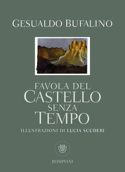 Gasualdo Bufalino, Favola del castello senza tempo