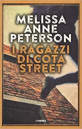 Melissa Anne Peterson, I ragazzi di Cota Street
