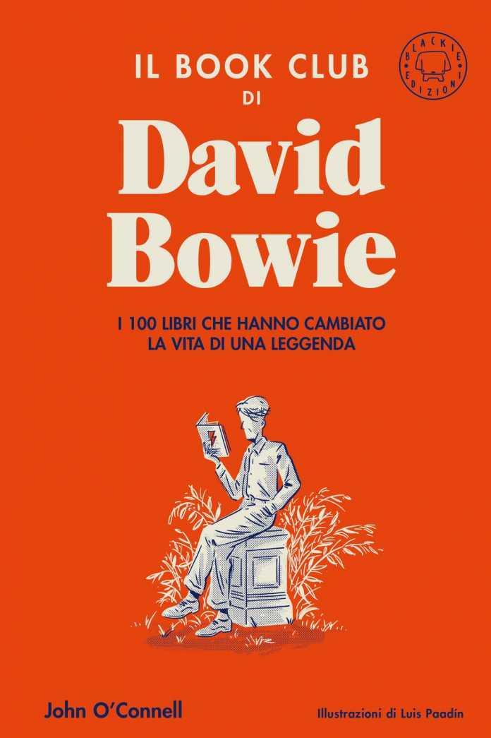 JOHN O'CONNELL, Il Book Club di David Bowie. I 100 libri che hanno cambiato la vita di una leggenda