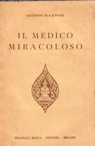 Algernon Blackwood, Il medico miracoloso