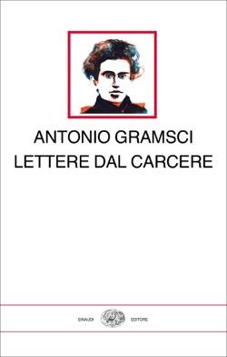 Antonio Gramsci, lettere dal carcere